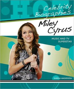 Miley Cyrus: Music and TV Superstar