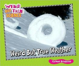 Weird But True Weather