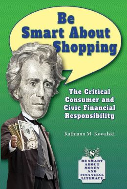 Be Smart about Shopping: The Critical Consumer and Civic Financial Responsibility