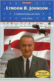 Lyndon B. Johnson: A Myreportlinks.COM Book