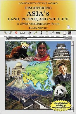 Discovering Asia's Land, People, and Wildlife: A MyReportLinks. com Book