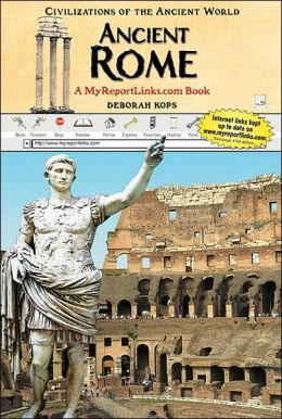 Ancient Rome: A MyReportLinks. com Book