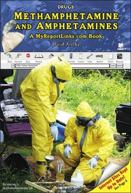 Methamphetamine and Amphetamines: A MyReportLinks. com Book
