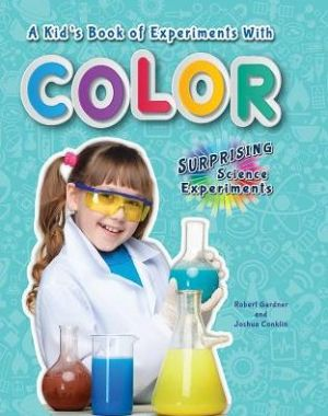 A Kid's Book of Experiments with Color