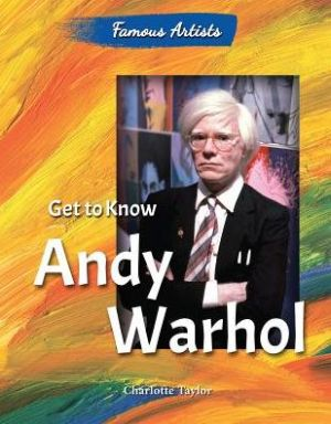 Get to Know Andy Warhol