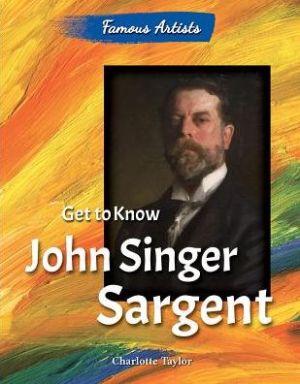 Get to Know John Singer Sargent