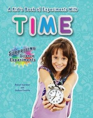 A Kid's Book of Experiments with Time