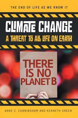 Climate Change: A Threat to All Life on Earth
