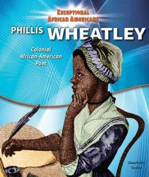 Phillis Wheatley: Colonial African-American Poet