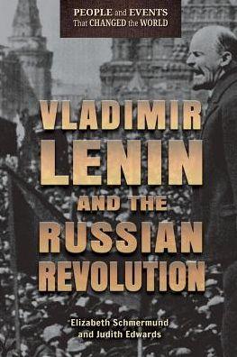 Vladimir Lenin and the Russian Revolution