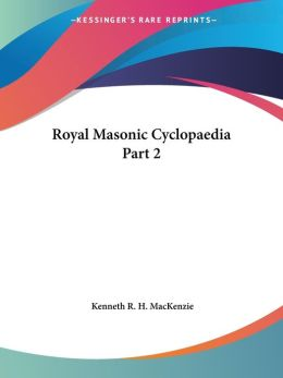 Royal Masonic Cyclopaedia Part 2