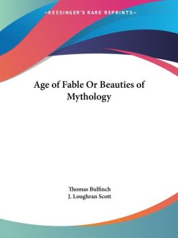 Age of Fable or, Beauties of Mythology