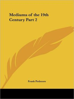 Mediums of the 19th Century