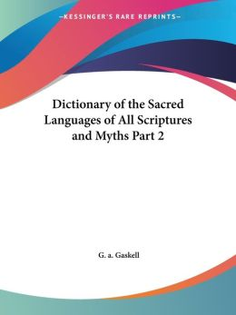 Dictionary of the Sacred Languages of All Scriptures and Myths Part 2
