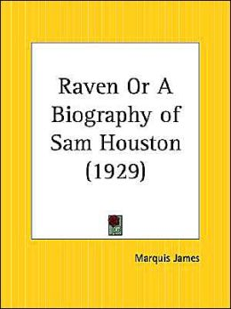 Raven or a Biography of Sam Houston