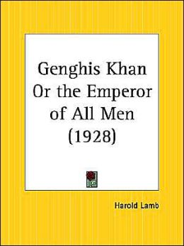 Genghis Khan or the Emperor of All Men