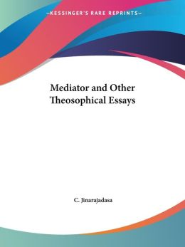 Mediator and Other Theosophical Essays