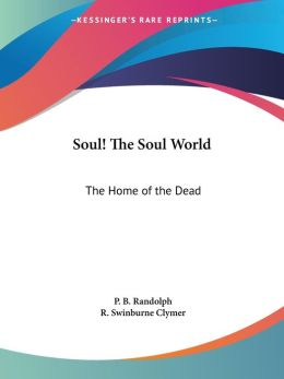 Soul! the Soul World: The Home of the De