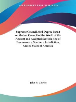 Supreme Council 33rd Degree, or Mother Council of the World of the Ancient and Accepted Scottish Rite of Freemasonry, Southern Jurisdiction, United States of America