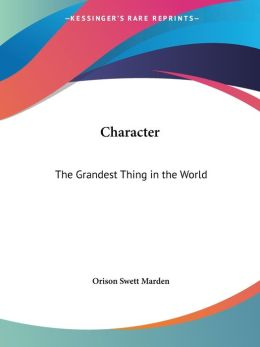 Character: The Grandest Thing in the Wor