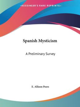 Spanish Mysticism: A Preliminary Survey
