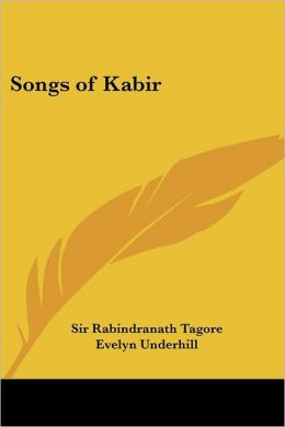Songs of Kabir (Tagore Translation)