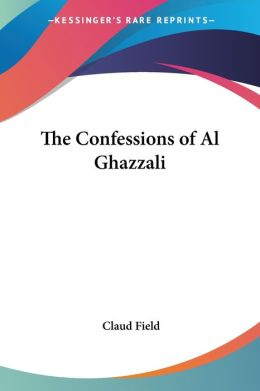 The Confessions of Al Ghazzali