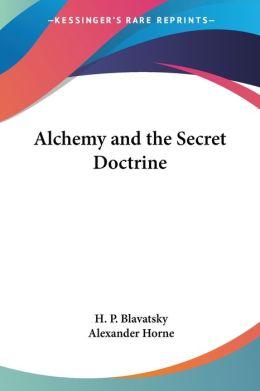 Alchemy and the Secret Doctrine