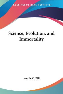 Science, Evolution, and Immortality