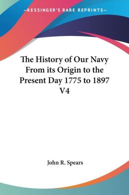 History of Our Navy from Its Origin