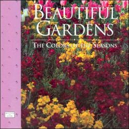Beautiful Gardens: The Colors of the Seasons