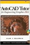 AutoCAD Tutor for Engineering Graphics R14 Windows