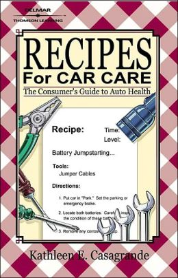 Recipes for Car Care: Guide to Auto Health