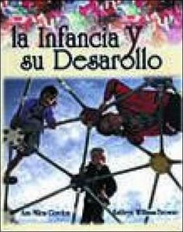 La Infancia Y Su Desarrollo / Beginnings & Beyond