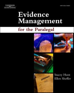 Evidence Management for the Paralegal: Gathering, Analyzing, and Preserving Evidence