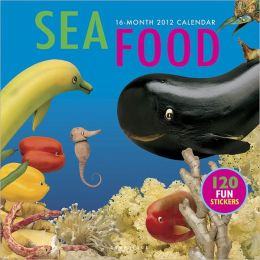 2012 Seafood Play with Your Food Wall Calendar