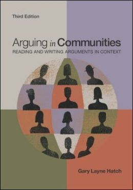 Arguing in Communities: Reading and Writing Arguments in Context