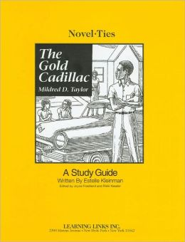 The Gold Cadillac: A Study Guide (Novel-Ties Study Guides Series)