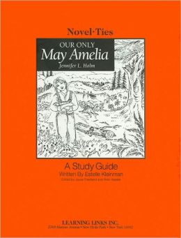 Our Only May Amelia: A Study Guide (Novel-Ties Study Guides Series)