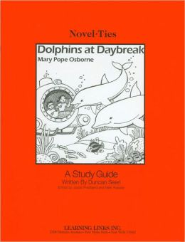Dolphins at Daybreak: A Study Guide (Novel-Ties Study Guides Series)