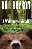 Book Cover Image. Title: A Walk in the Woods:  Rediscovering America on the Appalachian Trail, Author: Bill Bryson
