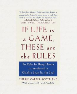 If Life Is a Game, These Are the Rules : Ten Rules for Being Human