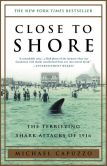 Book Cover Image. Title: Close to Shore:  The Terrifying Shark Attacks of 1916, Author: Michael Capuzzo