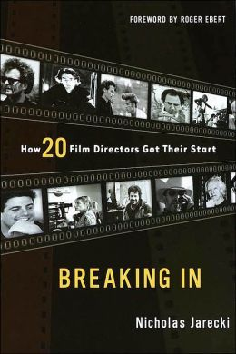 Breaking In: How 20 Film Directors Got Their Start Nicholas Jarecki and Roger Ebert