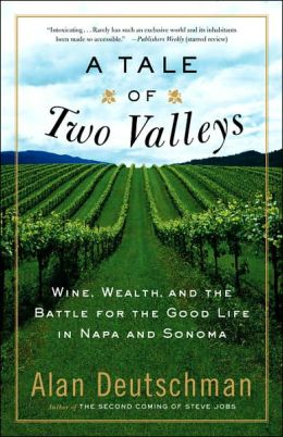 Tale of Two Valleys: Wine, Wealth and the Battle for the Good Life in Napa and Sonoma