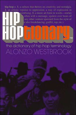 Hip Hoptionary (TM): The Dictionary of Hip Hop Terminology