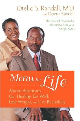 Menu for Life: African Americans Get Healthy, Eat Well, Lose Weight and Feel Beautiful