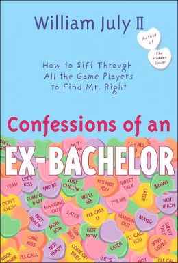 Confessions of an Ex-Bachelor: How to Sift through All the Games Players to Find Mr. Right