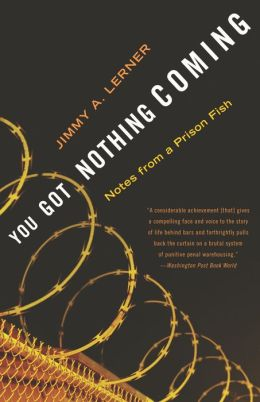 You Got Nothing Coming: Notes from a Prison Fish