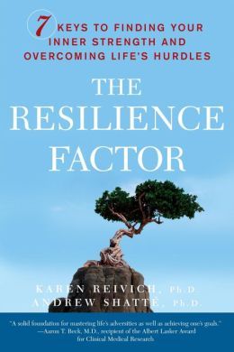 Resilience Factor: Seven Essential Skills for Overcoming Life's Inevitable Obstacles